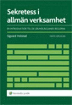 bokomslag Sekretess i allmän verksamhet : en introduktion till de grundläggande reglerna