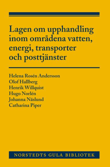 bokomslag Lagen om upphandling inom områdena vatten, energi, transporter och posttjänster : en kommentar