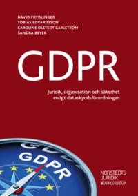 bokomslag GDPR : - juridik, organisation och säkerhet enligt dataskyddsförordningen