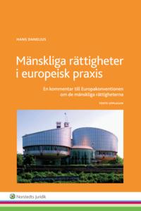 bokomslag Mänskliga rättigheter i europeisk praxis : en kommentar till Europakonventionen om de mänskliga rättigheterna