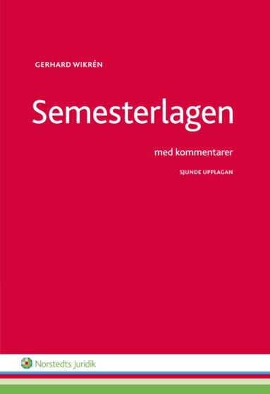 bokomslag Semesterlagen med kommentarer
