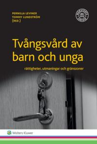 bokomslag Tvångsvård av barn och unga : rättigheter, utmaningar och gränszoner