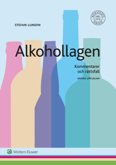 bokomslag Alkohollagen : kommentarer och rättsfall