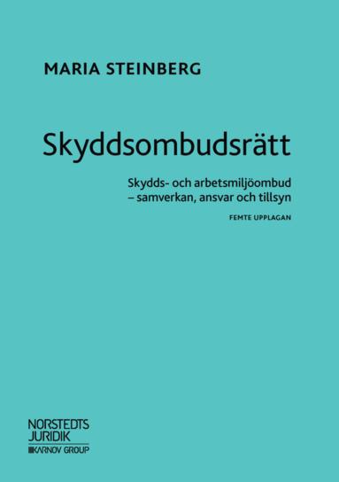 bokomslag Skyddsombudsrätt : skydds- och arbetsmiljöombud - samverkan, ansvar och tillsyn