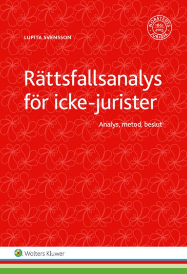 bokomslag Rättsfallsanalys för icke-jurister : analys, metod, beslut
