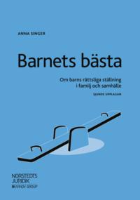 bokomslag Barnets bästa : om barns rättsliga ställning i familj och samhälle