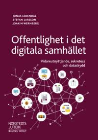 bokomslag Offentlighet i det digitala samhället : vidareutnyttjande, sekretess och dataskydd