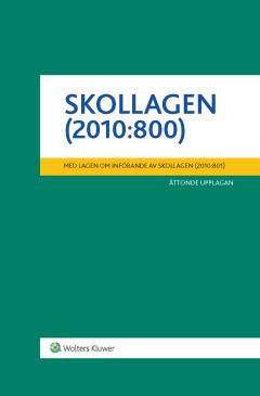 bokomslag Skollagen (2010:800) : med lagen om införande av skollagen (2010:801)