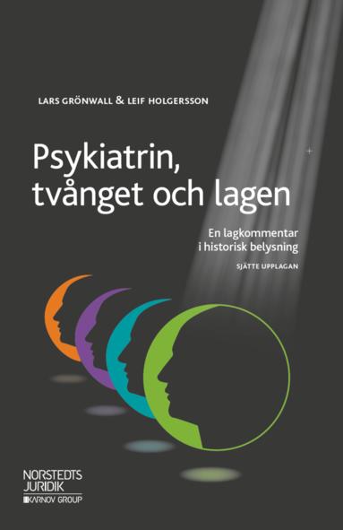 bokomslag Psykiatrin, tvånget och lagen : en lagkommentar i historisk belysning