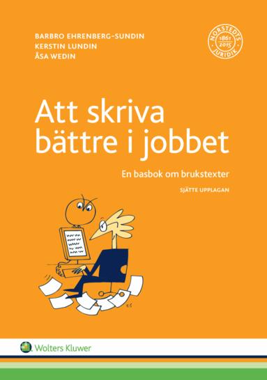 bokomslag Att skriva bättre i jobbet : en basbok om brukstexter