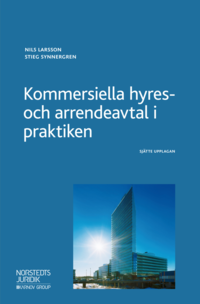 bokomslag Kommersiella hyres- och arrendeavtal i praktiken