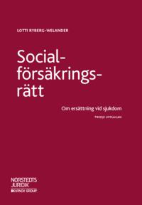 bokomslag Socialförsäkringsrätt : om ersättning vid sjukdom