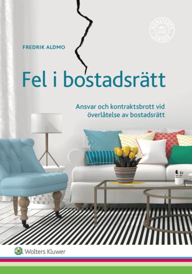 bokomslag Fel i bostadsrätt : ansvar och kontraktsbrott vid överlåtelse av bostadsrätt