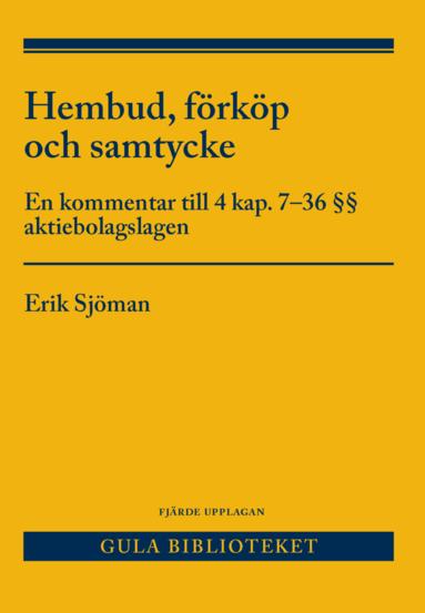 bokomslag Hembud, förköp och samtycke : en kommentar till 4 kap. 7-36 §§ aktiebolagslagen