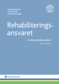 bokomslag Rehabiliteringsansvaret  : en arbetsrättslig handbok