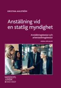 bokomslag Anställning vid en statlig myndighet : anställningsbeslut och arbetsledningsbeslut