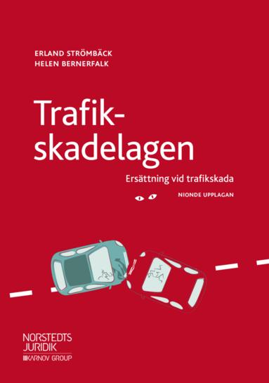 bokomslag Trafikskadelagen : ersättning vid trafikskada