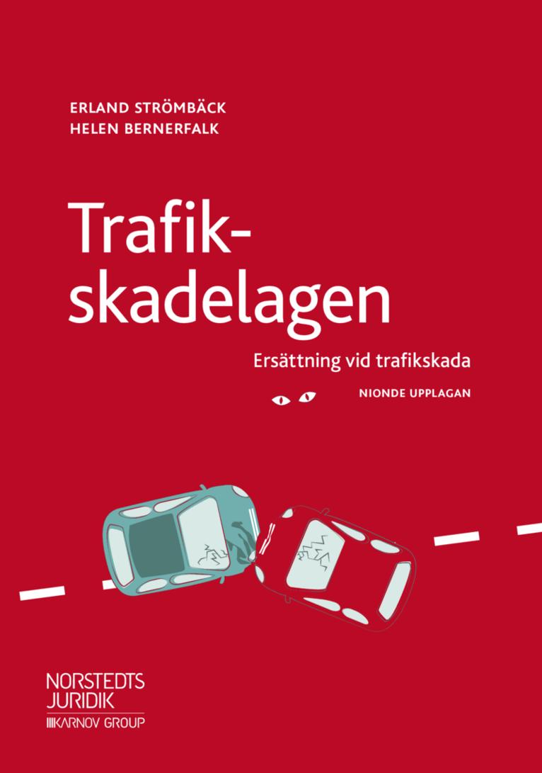 Trafikskadelagen : ersättning vid trafikskada 1