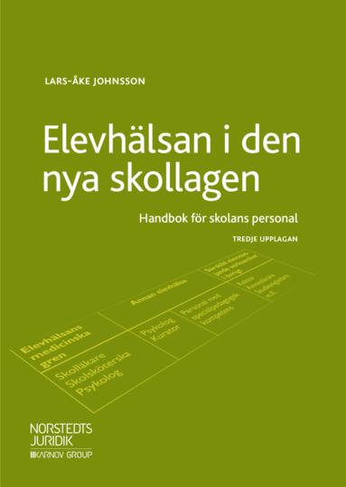 bokomslag Elevhälsan i den nya skollagen : handbok för skolans personal