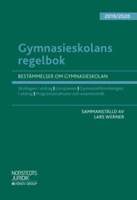 bokomslag Gymnasieskolans regelbok 2019/20  : bestämmelser om gymnasieskolan