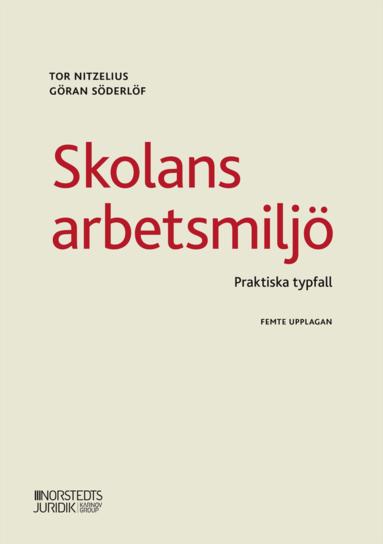 bokomslag Skolans arbetsmiljö : praktiska typfall