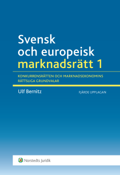 bokomslag Svensk och europeisk marknadsrätt I : konkurrensrätten och marknadsekonomins rättsliga grundvalar