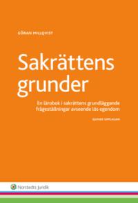 bokomslag Sakrättens grunder : en lärobok i sakrättens grundläggande frågeställningar avseende lös egendom