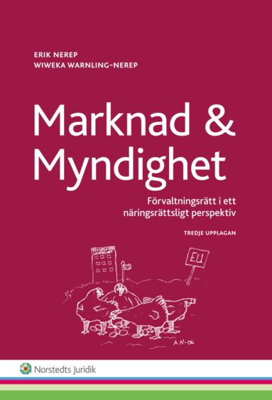 bokomslag Marknad och myndighet : förvaltningsrätt i ett näringsrättsligt perspektiv