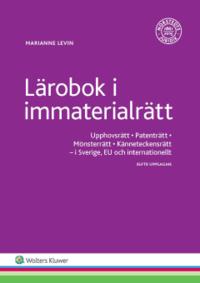 bokomslag Lärobok i immaterialrätt : upphovsrätt, patenträtt, mönsterrätt, känneteckensrätt - I Sverige, EU och internationellt