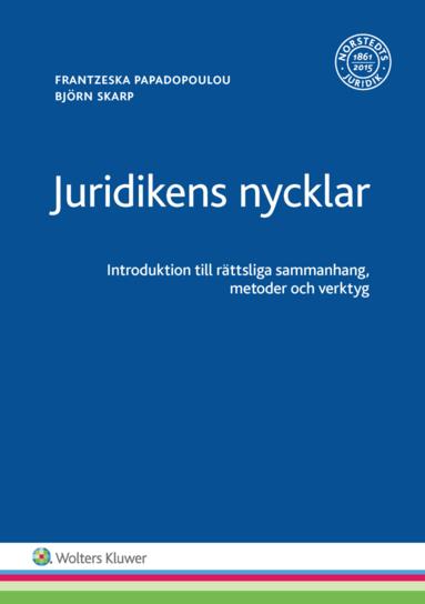 bokomslag Juridikens nycklar : introduktion till rättsliga sammanhang, metoder och verktyg