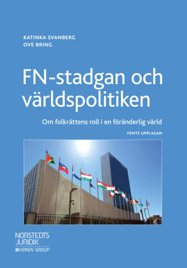 bokomslag FN-stadgan och världspolitiken : om folkrättens roll i en föränderlig värld