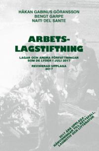bokomslag Arbetslagstiftning 2017 : lagar och andra författningar som de lyder 1 juli 2017
