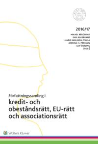 bokomslag Författningssamling i kredit- och obeståndsrätt, EU-rätt och associationsrätt : 2016/17