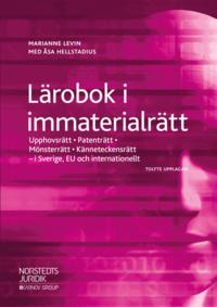bokomslag Lärobok i immaterialrätt : upphovsrätt, patenträtt, mönsterrätt, känneteckensrätt i Sverige, EU och internationellt