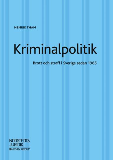 bokomslag Kriminalpolitik : brott & straff i Sverige sedan 1965