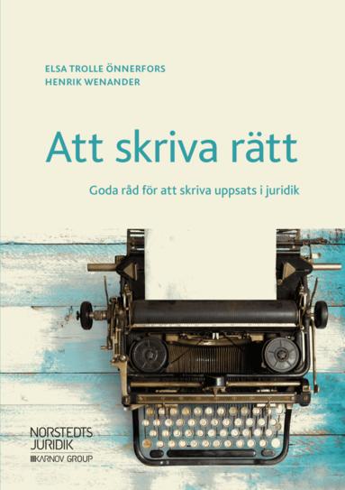 bokomslag Att skriva rätt : goda råd för att skriva uppsats i juridik