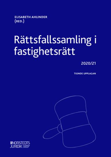 bokomslag Rättsfallssamling i fastighetsrätt : 2020 / 2021