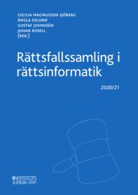 bokomslag Rättsfallssamling i rättsinformatik : 2020/21