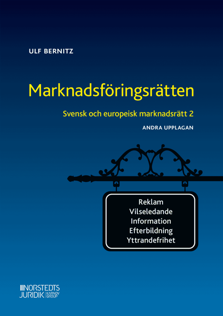 Svensk och europeisk marknadsrätt 2 : ,arknadsföringsrätten 1