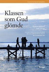bokomslag Klassen som Gud glömde : Hur man förebygger och åtgärdar oro och konflikter och får ett bra klassrumsklimat