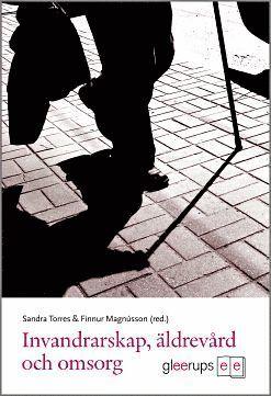 bokomslag Invandrarskap, äldrevård och omsorg