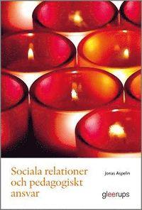 bokomslag Sociala relationer och pedagogiskt ansvar