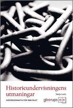 bokomslag Historieundervisningens utmaningar : Historiedidaktik för 2000-talet