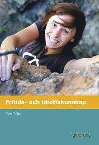 bokomslag Fritids- och idrottskunskap, elevbok