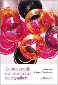 bokomslag Kultur, estetik och barns rätt i pedagogiken