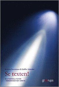 bokomslag Se texten! - multimodala texter i ämnesdidaktiskt arbete