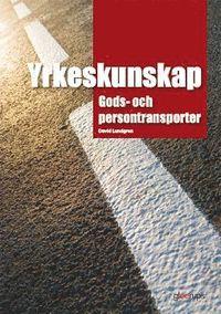 bokomslag Yrkeskunskap Gods- och persontransporter, faktabok
