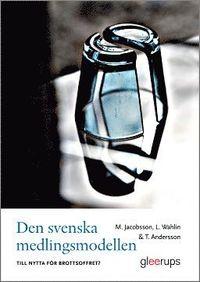bokomslag Den svenska medlingsmodellen - till nytta för brottsoffret?