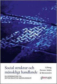 bokomslag Social struktur och mänskligt handlande : En introduktion till kritisk realistisk samhällsanalys