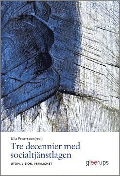 bokomslag Tre decennier med socialtjänstlagen : Utopi, vision, verklighet